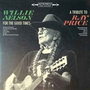 NELSON, WILLIE - FOR THE GOOD TIMES: TRIBUTE TO RAY PRICE