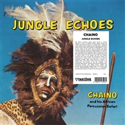 CHAINO & HIS AFRICAN PERCUSSION SAFARI - JUNGLE ECHOES (IT)