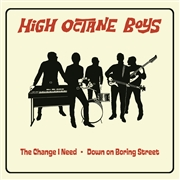 HIGH OCTANE BOYS - THE CHANGE I NEED