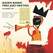 CHERRY, DON -& FRIENDS- - BADEN BADEN FREE JAZZ MEETING, DEC. 1967