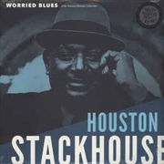STACKHOUSE, HOUSTON - WORRIED BLUES