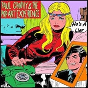 GROOVY, PAUL -& THE POP ART EXPERIENCE- - HE'S A LIAR/YOU'RE GONNA MISS ME