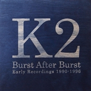 K2 - BURST AFTER BURST (6CD BOX)