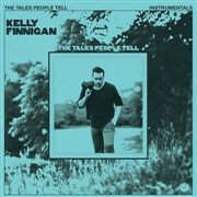 FINNIGAN, KELLY - THE TALES PEOPLE TELL (INSTRUMENTALS)