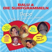 "BALU & DIE SURFGRAMMELN - PEPE: A TALE OF LOVE AND PASSION (2X7"")"