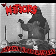 METEORS - DREAMIN' UP A NIGHTMARE/THE CURSE I AM
