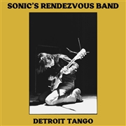 SONIC'S RENDEZVOUS BAND - DETROIT TANGO (2LP/BLACK)