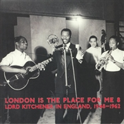 LORD KITCHENER - LONDON IS THE PLACE FOR ME 8