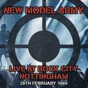 NEW MODEL ARMY - LIVE AT ROCK NOTTINGHAM 1989 (2LP)