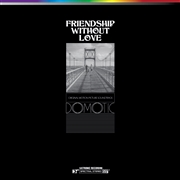 DOMOTIC - FRIENDSHIP WITHOUT LOVE O.S.T.