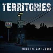 TERRITORIES - WHEN THE DAY IS DONE