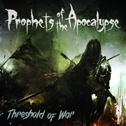 PROPHETS OF THE APOCALYPSE - THRESHOLD OF WAR