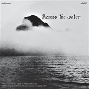 ACROSS THE WATER - ACROSS THE WATER