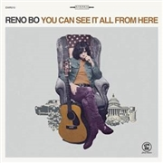 BO, RENO - YOU CAN SEE IT ALL FROM HERE