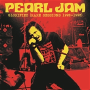 PEARL JAM - GLORIFIED (RARE SESSIONS 1992-1993)