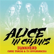 ALICE IN CHAINS - JUNKHEAD (RARE TRACKS & TV APPEARANCES)