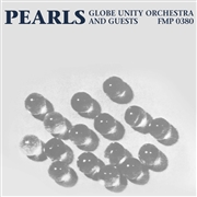 GLOBE UNITY ORCHESTRA AND GUESTS - PEARLS