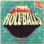 GIUDA - ROLL THE BALLS/GONE FOR GOOD