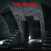 TUNNEL - SHAPESHIFTER