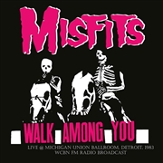 MISFITS - WALK AMONG YOU