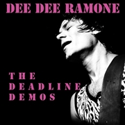 "RAMONE, DEE DEE - THE DEADLINE DEMOS (10"")"