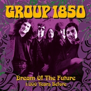GROUP 1850 - DREAM OF THE FUTURE/1.000 YEARS BEFORE