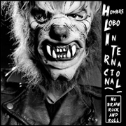 HOMBRE LOBO INTERNACIONAL - NO BRAIN ROCK & ROLL