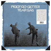 TEAR GAS - PIGGY GO GETTER
