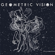 GEOMETRIC VISION - SLOWEMOTION