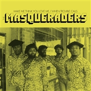 MASQUERADERS - MAKE ME THINK YOU LOVE ME