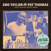 TAYLOR, EBO/PAT THOMAS - DISCO HIGHLIFE REEDIT SERIES 3