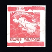 TAINT - SAVAGE WEAPONS