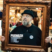 PUGWASH - THE GOOD THE BAD THE PUGLY