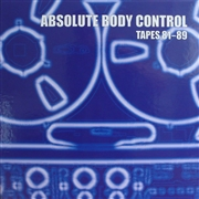 "ABSOLUTE BODY CONTROL - TAPES 81-89 (5LP+7"")"