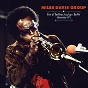 DAVIS, MILES -GROUP- - LIVE AT BERLINER JAZZTAGE, BERLIN, NOVEMBER 6, 1971