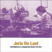 LAET, JORIS -DE- - EXPERIMENTAL & PARAMETRIC MUSIC 1976-2017 (2LP)