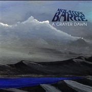 MOLASSES BARGE - A GRAYER DAWN