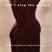 WOODARD, LYMAN -ORGANIZATION- - DON'T STOP THE GROOVE