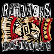 RUMJACKS - BLOWS & UNKIND WORDS/PLENTY
