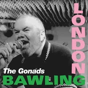 GONADS - LONDON BAWLING