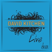 KITCHEN, DAVID -BAND- - LIVE AT GOOSE CREEK