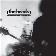 HEADS - REVERBERATIONS, VOL. 2