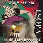SOUND OF POP ART - NEW WAVE NRG/SOMETIMES JESSAMINE