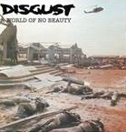 DISGUST - A WORLD OF NO BEAUTY/THROWN INTO OBLIVION (2LP)