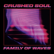 CRUSHED SOUL - FAMILY OF WAVES