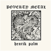 PALM, HENRIK - POVERTY METAL (BLACK)