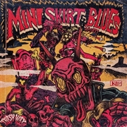 MINISKIRT BLUES - MINISKIRT BLUES