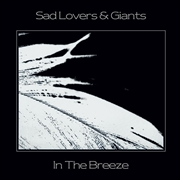SAD LOVERS & GIANTS - IN THE BREEZE