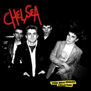 CHELSEA - PUNK ROCK SINGLES COLLECTION