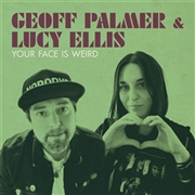 "PALMER, GEOFF -& LUCY ELLIS- - YOUR FACE IS WEIRD (10"")"